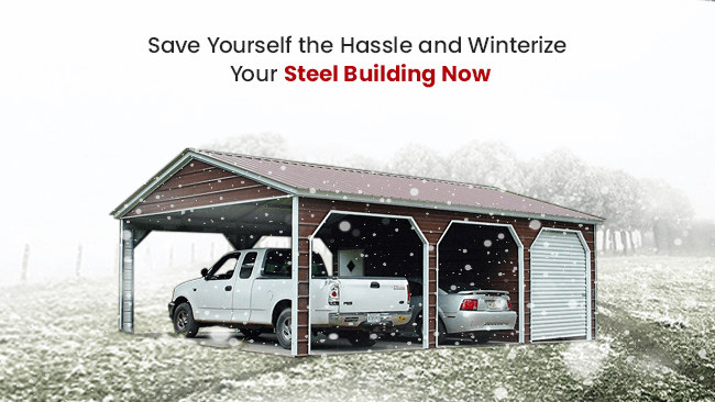 Save Yourself the Hassle and Winterize Your Steel Building Now