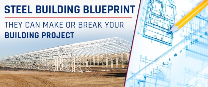 Steel Building Blueprints: They Can Make or Break Your Building Project