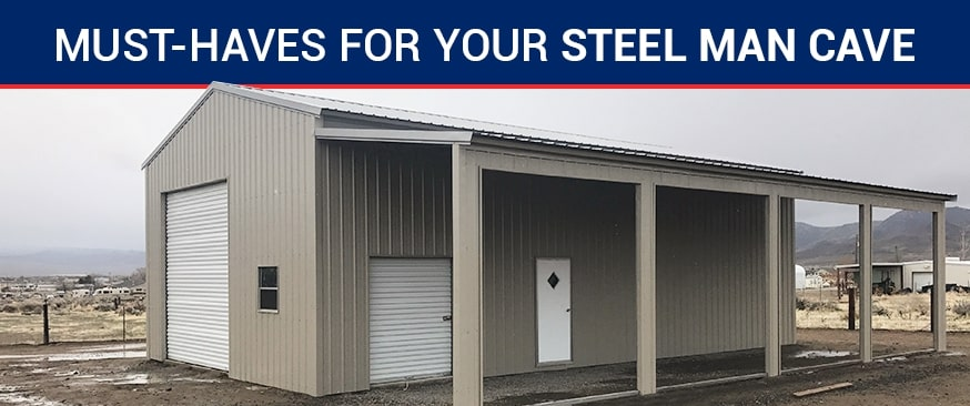 Must-Haves for Your Steel Man Cave