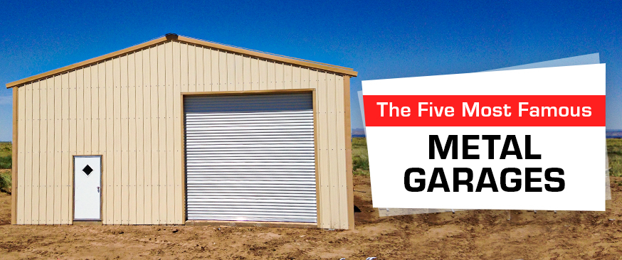 The Five Most Famous Metal Garages