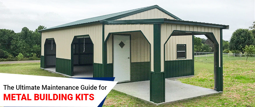 The Ultimate Maintenance Guide for Metal Building Kits