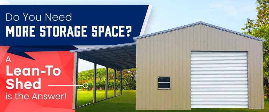 Do You Need More Storage Space? A Lean-To Shed is the Answer!