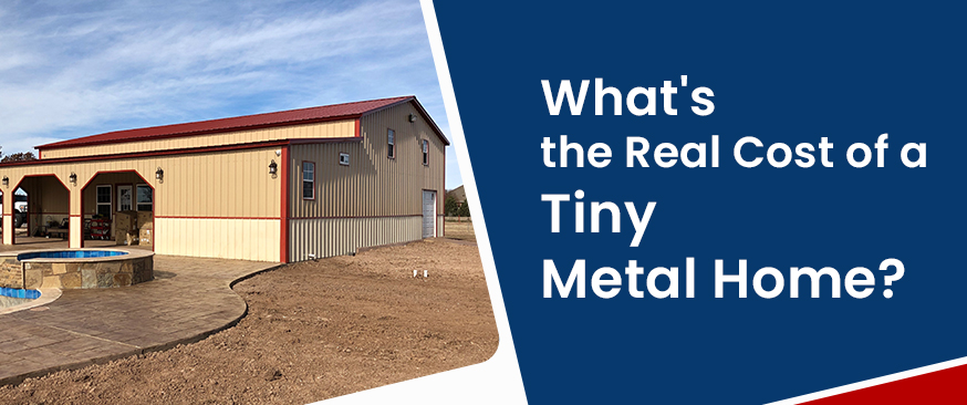 What's the Real Cost of a Tiny Metal Home?