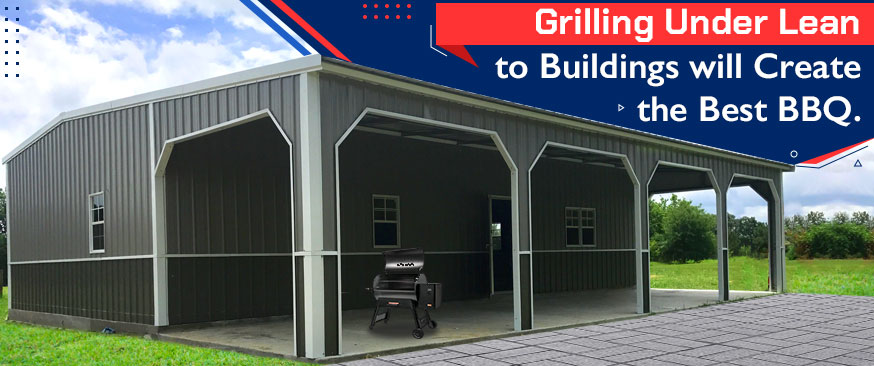 Grilling Under Lean-to Buildings will Create the Best BBQ