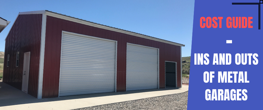 Cost Guide: Ins and Outs of Metal Garages