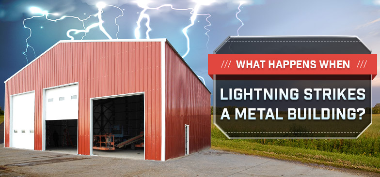 What Happens When Lightning Strikes a Metal Building?
